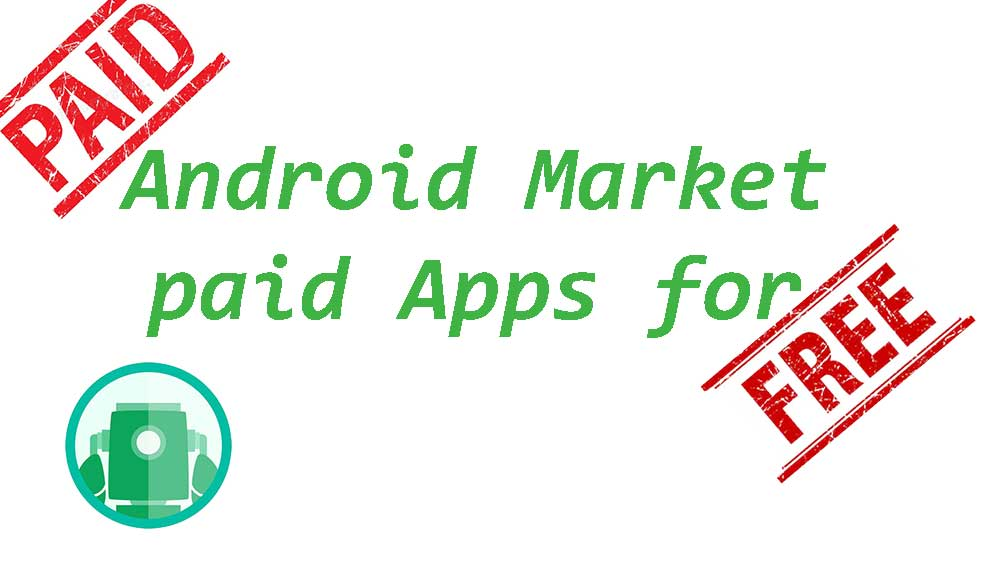 Android Market paid apps for free