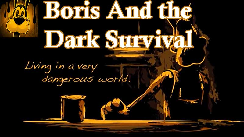Boris and the dark survival APK